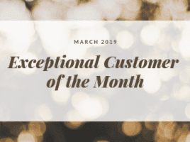 Exceptional Customer of the Month