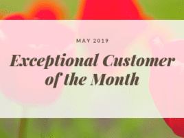 exceptional customer for may 2019