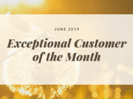 June 2019 Exceptional Customer of the Month